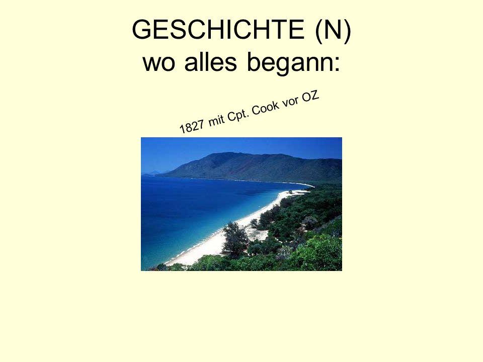 GESCHICHTE (N) wo alles begann: 1827 mit Cpt. Cook vor OZ
