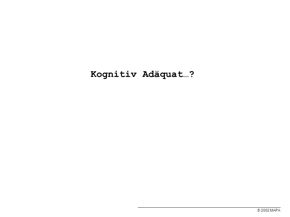 © 2002 MAPA Kognitiv Adäquat…