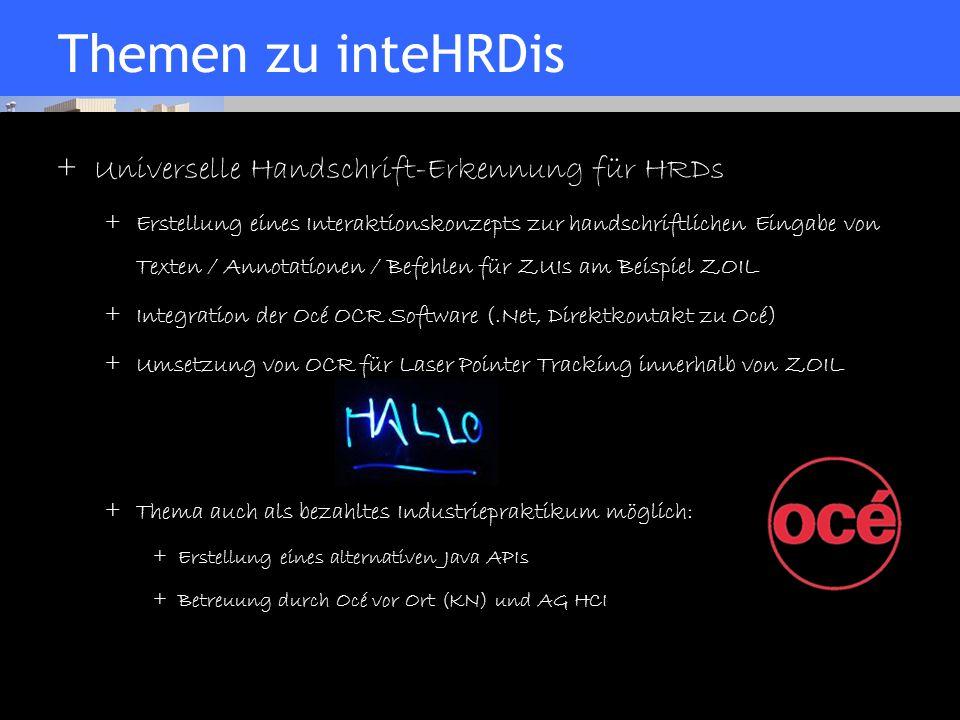 Human-Computer Interaction University of Konstanz Folie 13 07/21/06 Themen zu inteHRDis + Universelle Handschrift-Erkennung für HRDs + Erstellung eine