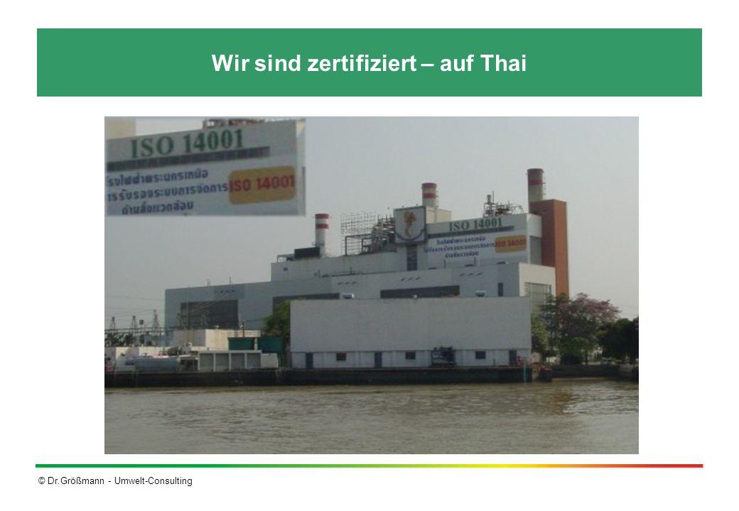 © Dr.Größmann - Umwelt-Consulting Wir sind zertifiziert – auf Thai