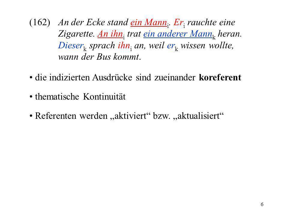 17 Quellen für Definitheit (die Identifizierbarkeit des Referenten in der Annahme des Sprechers): 1.
