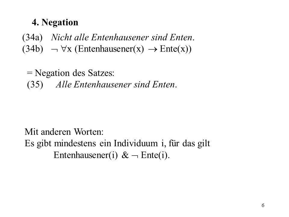 6 4.Negation (34a)Nicht alle Entenhausener sind Enten.