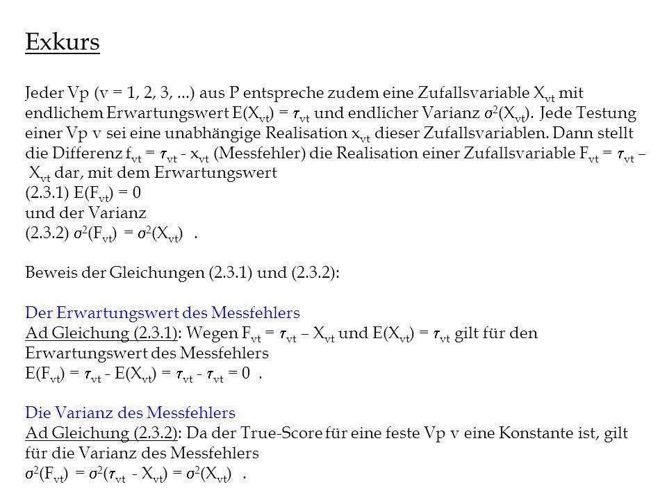 Exkurs Jeder Vp (v = 1, 2, 3,...) aus P entspreche zudem eine Zufallsvariable X vt mit endlichem Erwartungswert E(X vt ) = vt und endlicher Varianz 2 (X vt ).