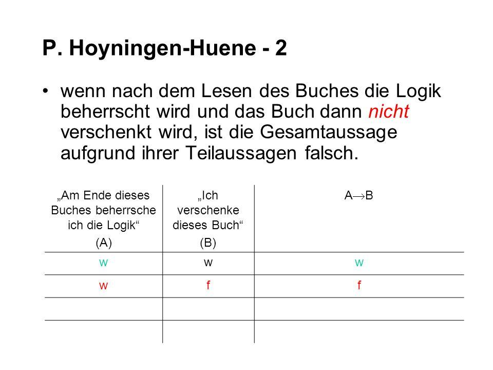 P. Hoyningen-Huene - 2 wenn nach dem Lesen des Buches die Logik beherrscht wird und das Buch dann nicht verschenkt wird, ist die Gesamtaussage aufgrun