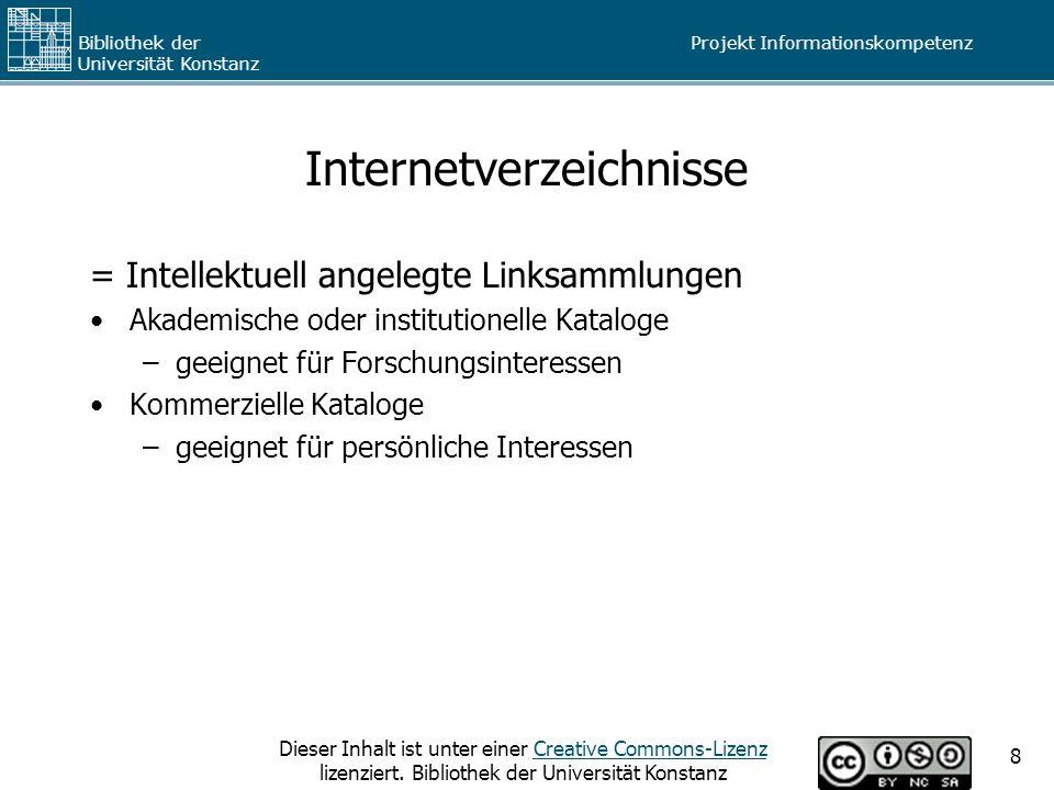 Projekt Informationskompetenz Bibliothek der Universität Konstanz Dieser Inhalt ist unter einer Creative Commons-Lizenz lizenziert.