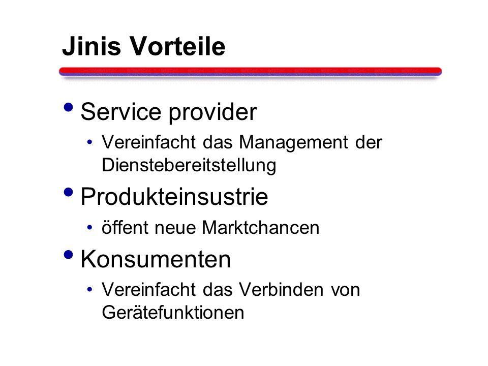 Jinis Vorteile Service provider Vereinfacht das Management der Dienstebereitstellung Produkteinsustrie öffent neue Marktchancen Konsumenten Vereinfach
