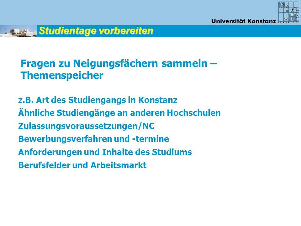 z.B. Art des Studiengangs in Konstanz Ähnliche Studiengänge an anderen Hochschulen Zulassungsvoraussetzungen/NC Bewerbungsverfahren und -termine Anfor