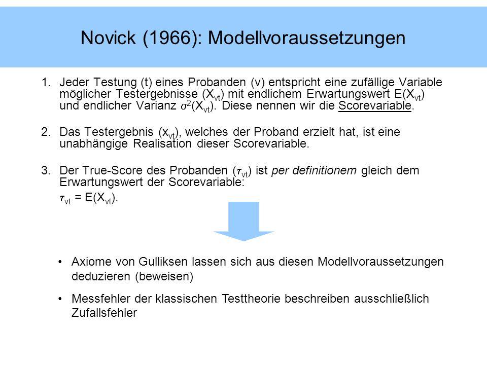 Novick (1966): Modellvoraussetzungen 1.Jeder Testung (t) eines Probanden (v) entspricht eine zufällige Variable möglicher Testergebnisse (X vt ) mit e