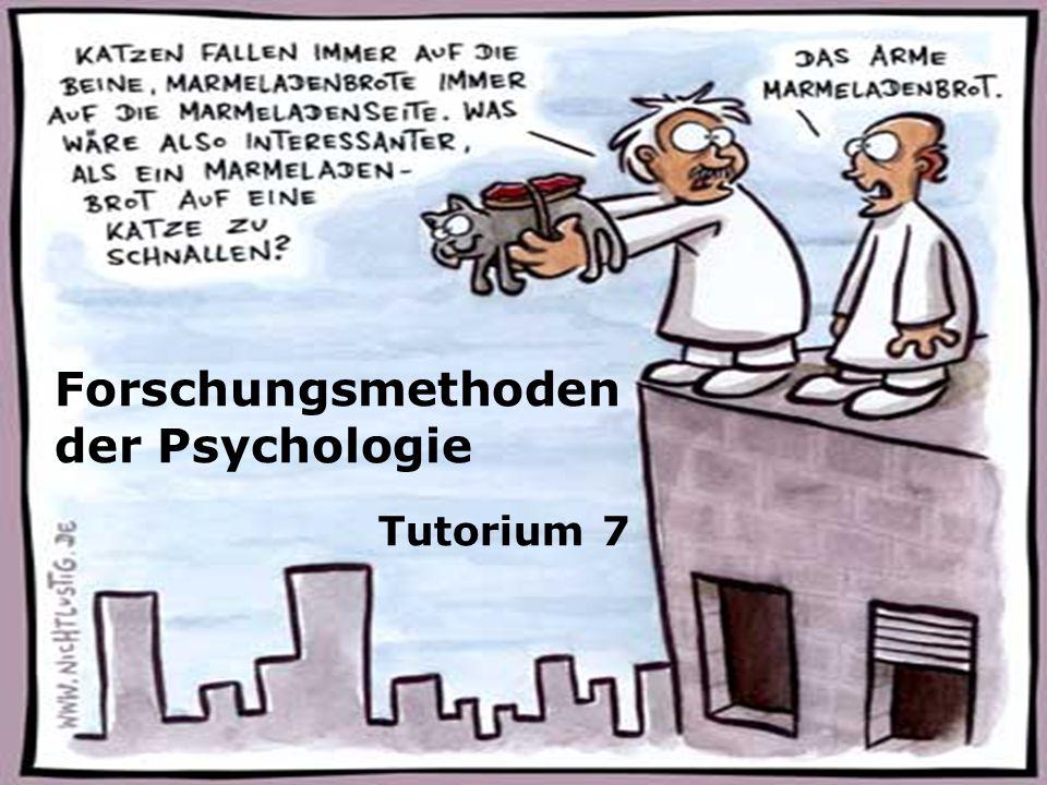 Forschungsmethoden der Psychologie Tutorium 7