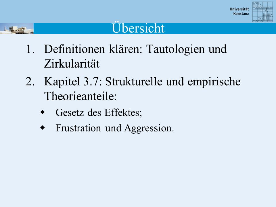 1.Definitionen klären: Tautologien und Zirkularität 2.Kapitel 3.7: Strukturelle und empirische Theorieanteile: Gesetz des Effektes; Frustration und Ag