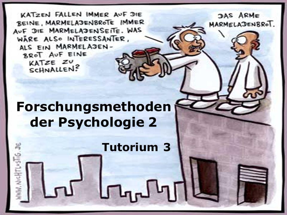 Forschungsmethoden der Psychologie 2 Tutorium 3