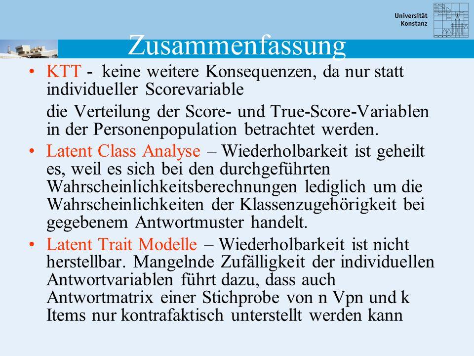Zusammenfassung KTT - keine weitere Konsequenzen, da nur statt individueller Scorevariable die Verteilung der Score- und True-Score-Variablen in der P