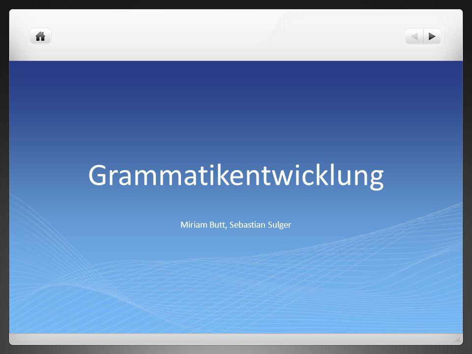 Grammatikentwicklung Miriam Butt, Sebastian Sulger