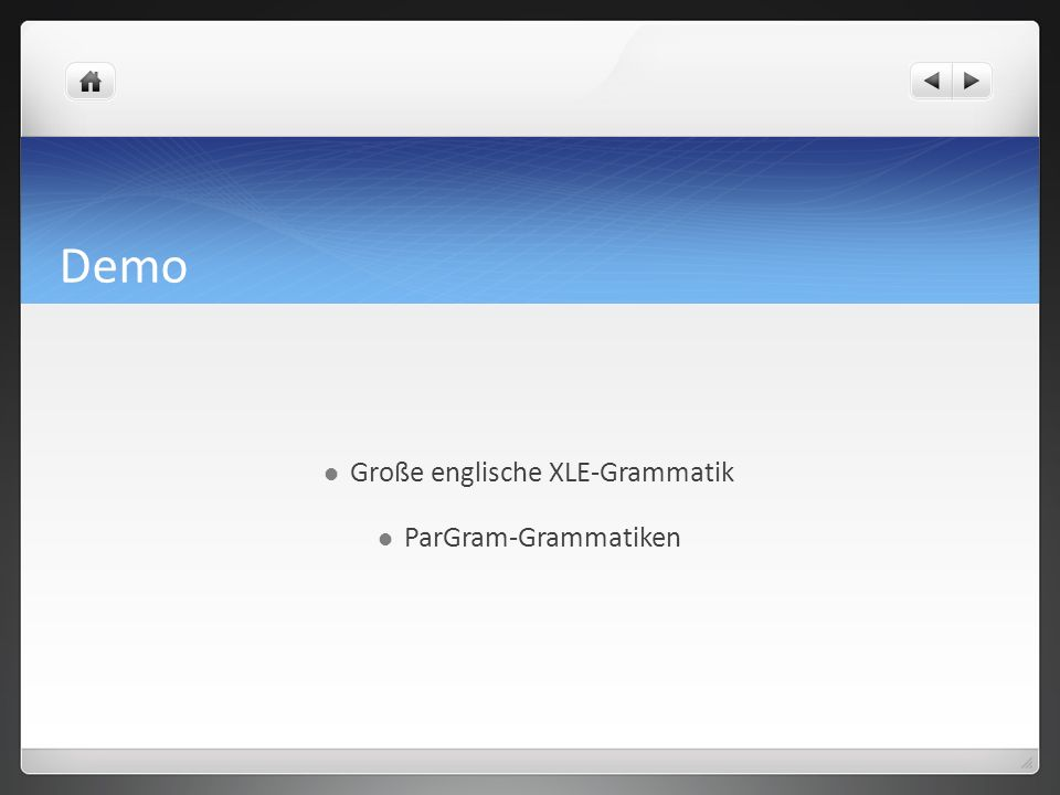 Demo Große englische XLE-Grammatik ParGram-Grammatiken