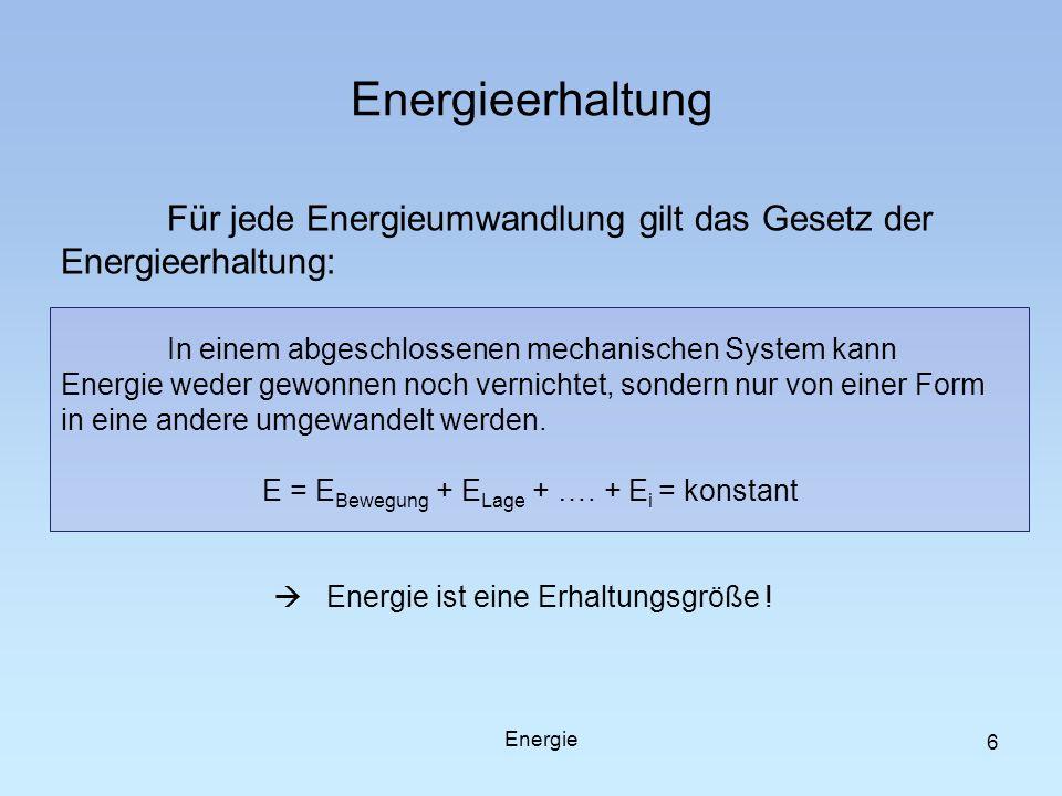 7 Energie und Arbeit Arbeit ändert die Energie eines Systems: ΔE = W Energiezunahme: ΔE > 0: am System wird Arbeit verrichtet Energieabnahme: ΔE < 0: das System leistet Arbeit Energie ist das Vermögen eines Systems, Arbeit zu verrichten, sozusagen der gespeicherte Arbeitsvorrat.