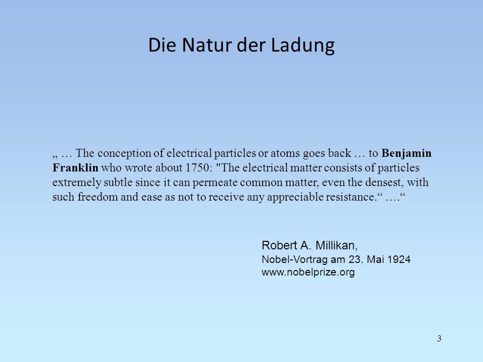 Die Elementarladung Da die elektrische Kraft, die ein geladener Körper in einem elektrischen Feld erfährt, von der Ladung des Körpers und der Feldstärke abhängt, kann bei bekannter Kraft bzw.