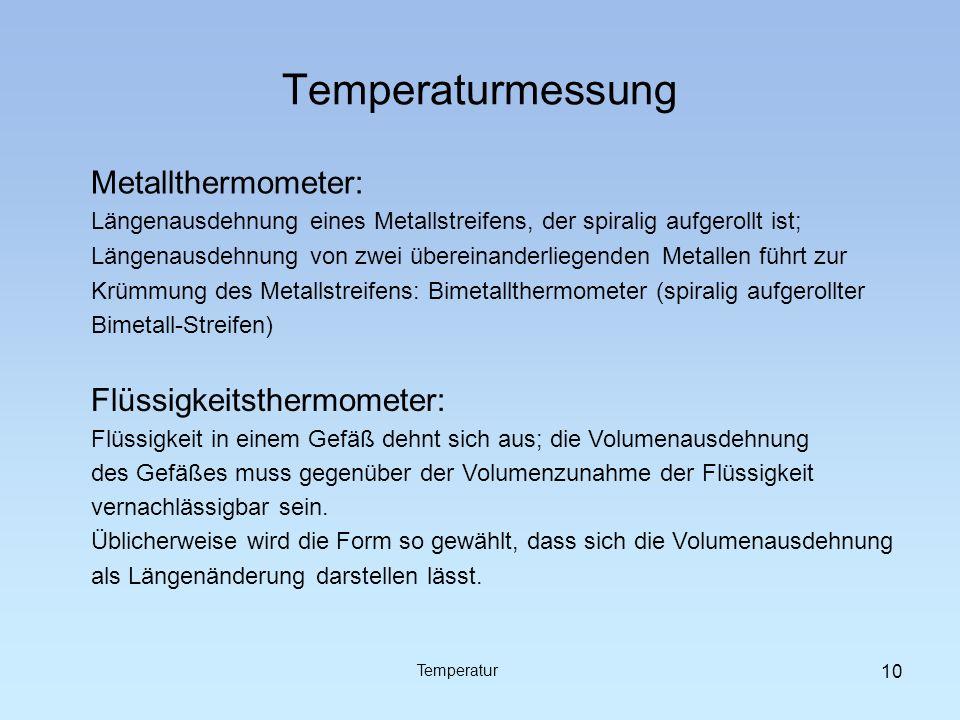Temperaturmessung Metallthermometer: Längenausdehnung eines Metallstreifens, der spiralig aufgerollt ist; Längenausdehnung von zwei übereinanderliegen