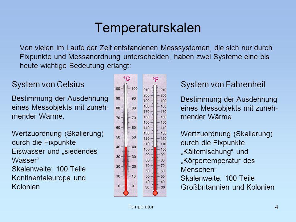 Objektive Temperaturmessung Messen im physikalischen Sinn ist ein Vergleichen mit einem allgemeingültigen Standard - Längenänderung von Festkörpern - Volumenausdehnung von Flüssigkeiten - Volumenausdehnung von Gasen Alle Verfahren beruhen auf dem Vergleich mit Längenmaßstäben.
