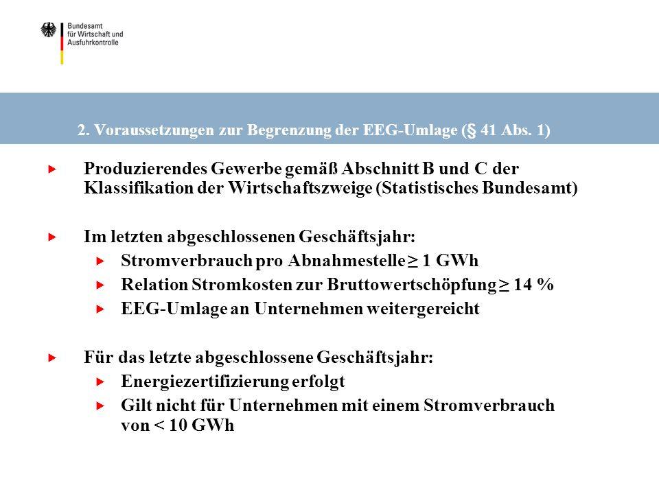 2. Voraussetzungen zur Begrenzung der EEG-Umlage (§ 41 Abs. 1) Produzierendes Gewerbe gemäß Abschnitt B und C der Klassifikation der Wirtschaftszweige