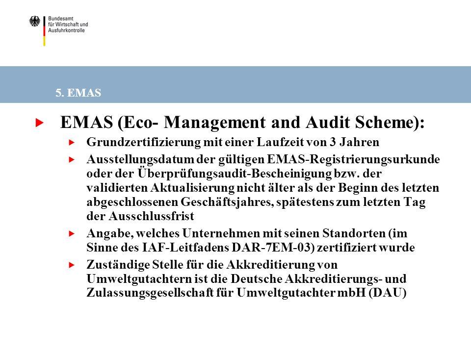 5. EMAS EMAS (Eco- Management and Audit Scheme): Grundzertifizierung mit einer Laufzeit von 3 Jahren Ausstellungsdatum der gültigen EMAS-Registrierung