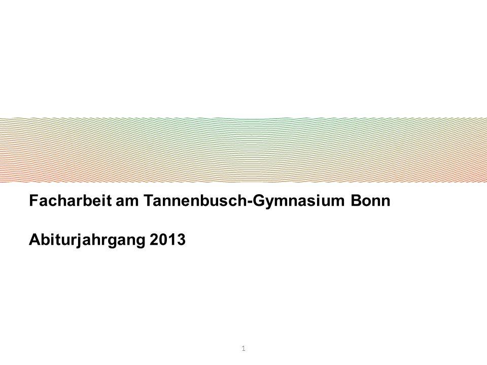 1 Facharbeit am Tannenbusch-Gymnasium Bonn Abiturjahrgang 2013