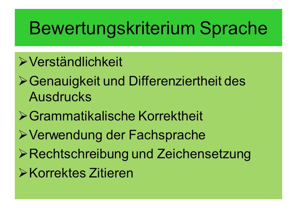 Bewertungskriterium Sprache Verständlichkeit Genauigkeit und Differenziertheit des Ausdrucks Grammatikalische Korrektheit Verwendung der Fachsprache R