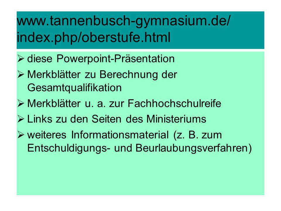 www.tannenbusch-gymnasium.de/ index.php/oberstufe.html diese Powerpoint-Präsentation Merkblätter zu Berechnung der Gesamtqualifikation Merkblätter u.