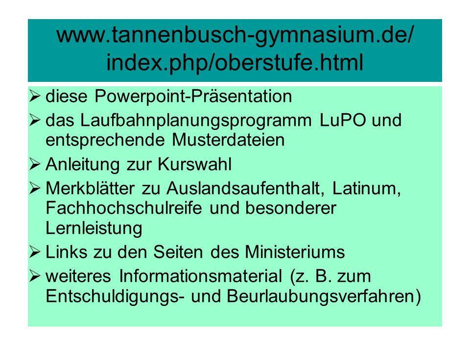 www.tannenbusch-gymnasium.de/ index.php/oberstufe.html diese Powerpoint-Präsentation das Laufbahnplanungsprogramm LuPO und entsprechende Musterdateien