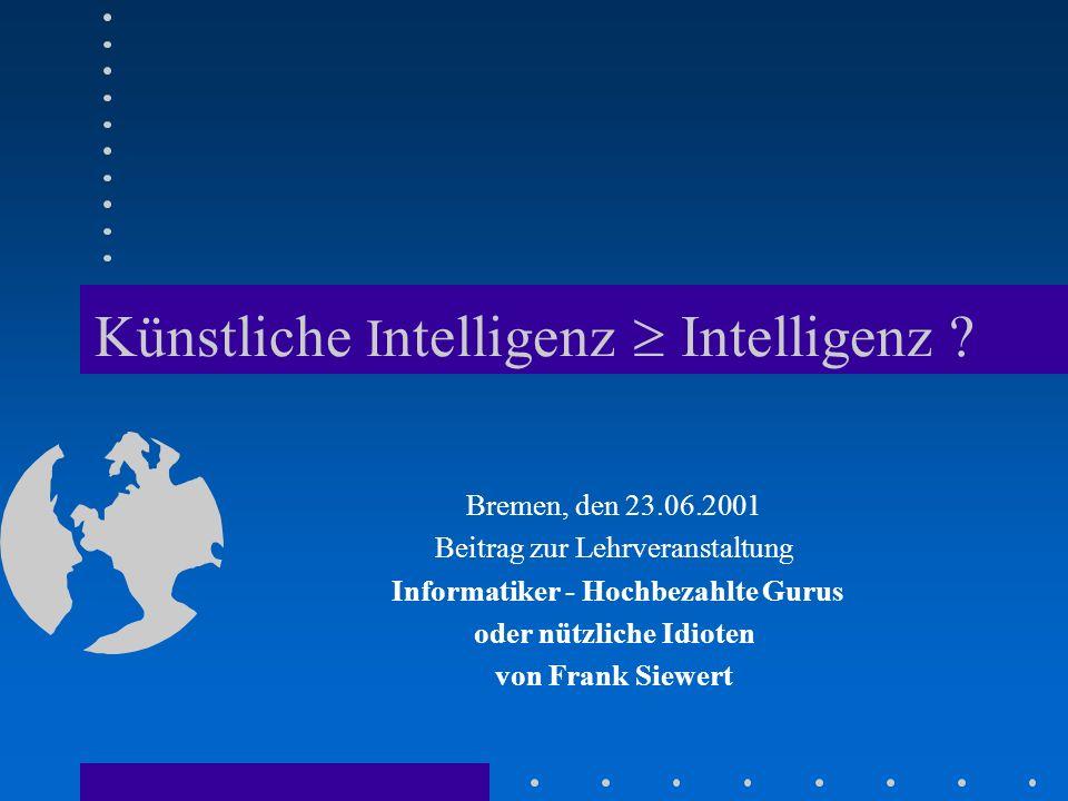 Was ist künstliche Intelligenz (1) Definition von KI wandelt sich mit zunehmendem Erkenntnisstand der Forschung Die treffenste stammt von Marvin Minsky: –Die KI-Forschung befasst sich mit Computerproblemen, die zur Zeit noch nicht gelöst sind.