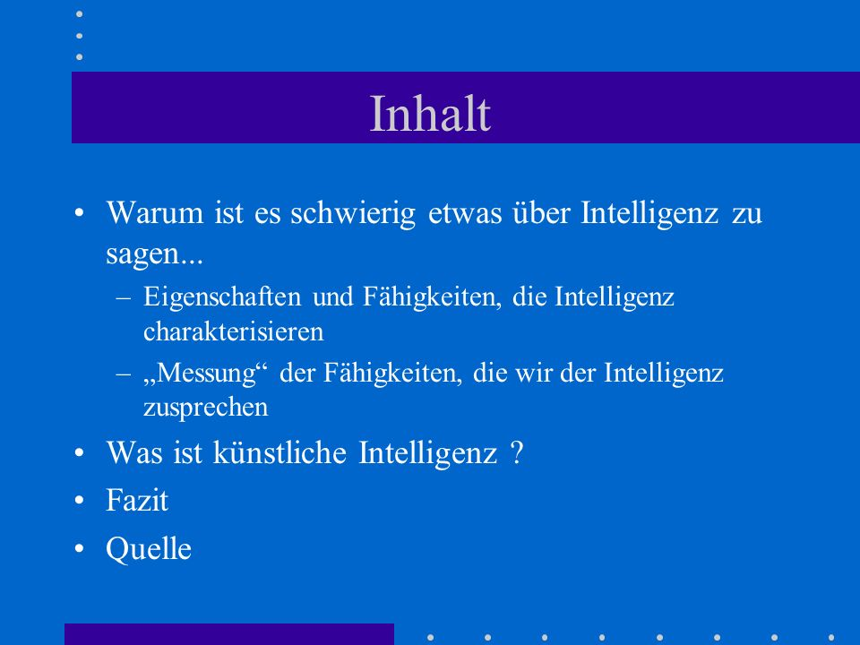 Inhalt Warum ist es schwierig etwas über Intelligenz zu sagen...