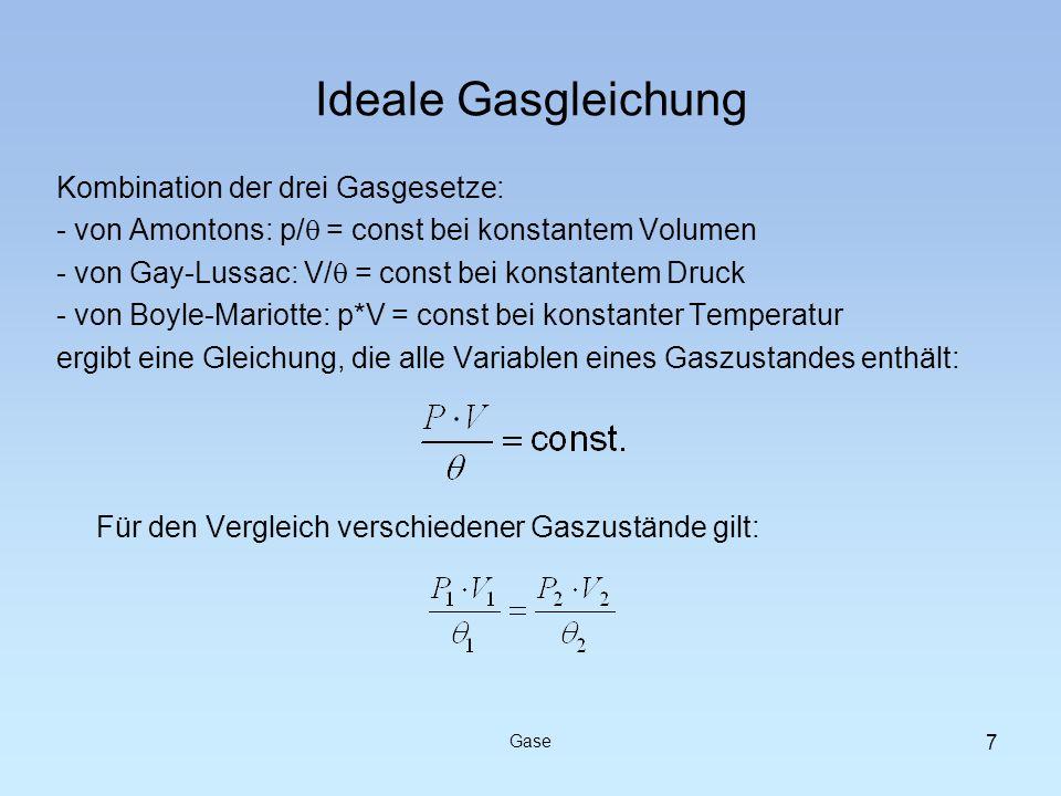 Kombination der drei Gasgesetze: - von Amontons: p/ = const bei konstantem Volumen - von Gay-Lussac: V/ = const bei konstantem Druck - von Boyle-Mario