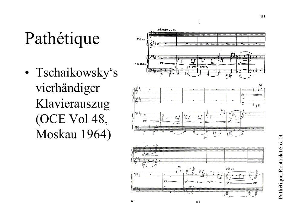 Pathétique, Rostock 16.6..01 Pathétique Tschaikowskys vierhändiger Klavierauszug (OCE Vol 48, Moskau 1964)