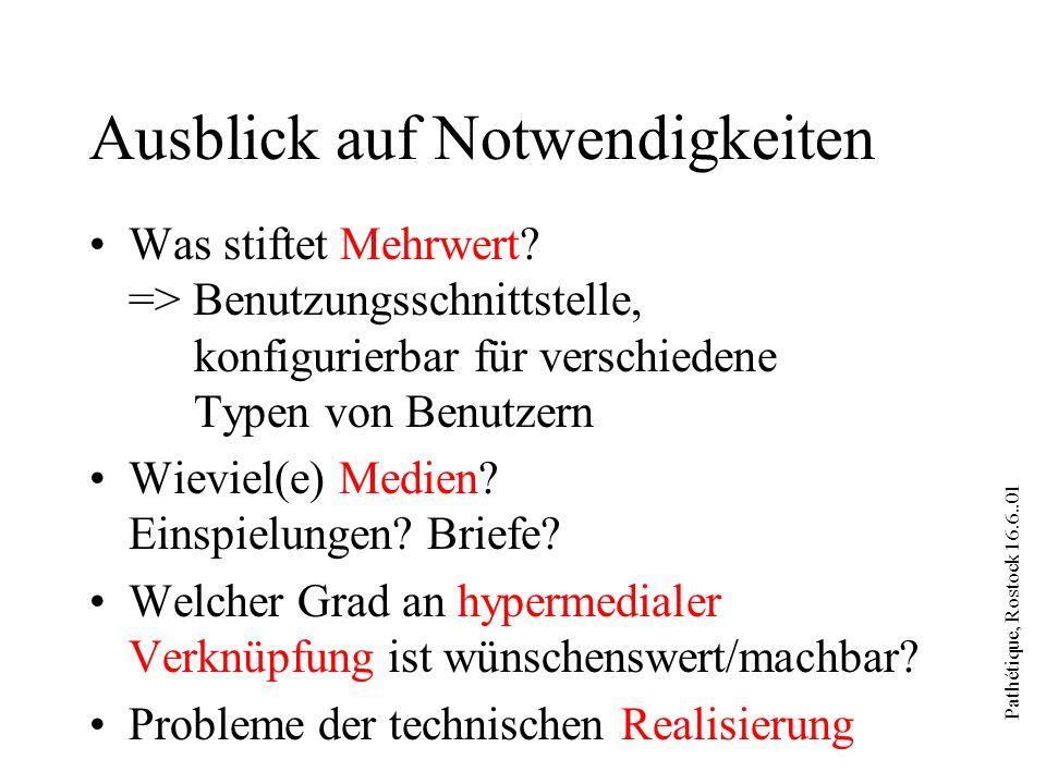 Pathétique, Rostock 16.6..01 Ausblick auf Notwendigkeiten Was stiftet Mehrwert? => Benutzungsschnittstelle, konfigurierbar für verschiedene Typen von