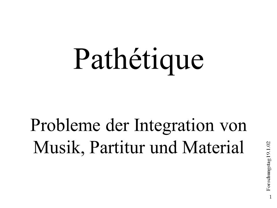 Forschungstag 19.1.02 22 Pathétique - Technische Details I Formate und mögliche Ziel-Formate Kritischer Bericht WORD.doc => Acrobat.pdf (in Datenbank) Partitur SCORE.mus => MusicTeX.tex => Acrobat.pdf => XML Klavierauszug, Facsimilia (Entwurf, Particell) scans => Acrobat.pdf => Capella, Encore, Finale, Sibelius