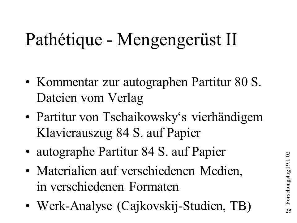 Forschungstag 19.1.02 25 Pathétique - Mengengerüst II Kommentar zur autographen Partitur 80 S. Dateien vom Verlag Partitur von Tschaikowskys vierhändi