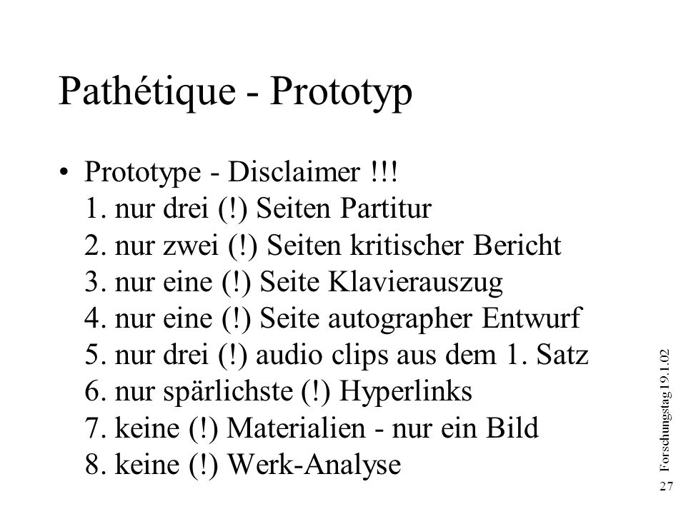 Forschungstag 19.1.02 27 Pathétique - Prototyp Prototype - Disclaimer !!.