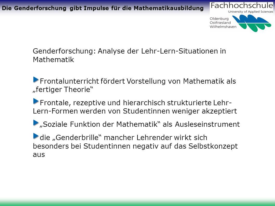 Die Genderforschung gibt Impulse für die Mathematikausbildung Genderforschung: Analyse der Lehr-Lern-Situationen in Mathematik Frontalunterricht förde