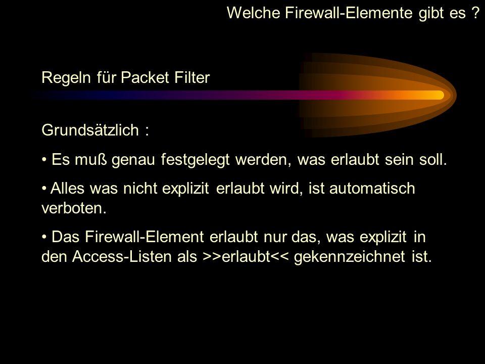 Welche Firewall-Elemente gibt es ? Spezielle Packet Filter