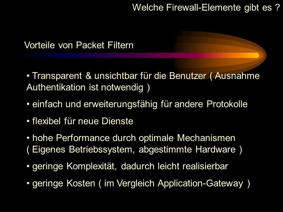Welche Firewall-Elemente gibt es ? Regeln für Packet Filter Grundsätzlich : Es muß genau festgelegt werden, was erlaubt sein soll. Alles was nicht exp