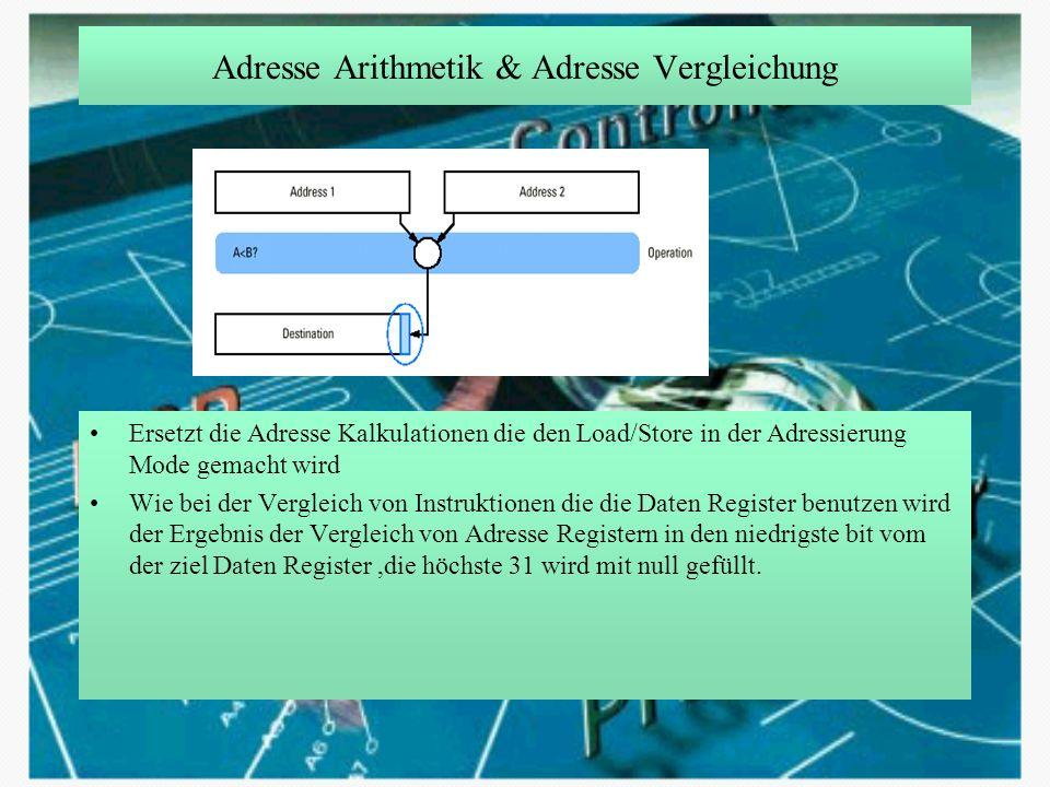 Adresse Arithmetik & Adresse Vergleichung Ersetzt die Adresse Kalkulationen die den Load/Store in der Adressierung Mode gemacht wird Wie bei der Vergl