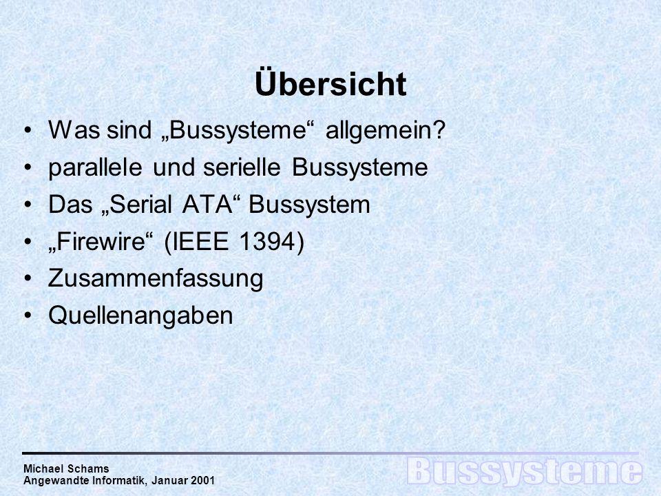 Michael Schams Angewandte Informatik, Januar 2001 Übersicht Was sind Bussysteme allgemein.