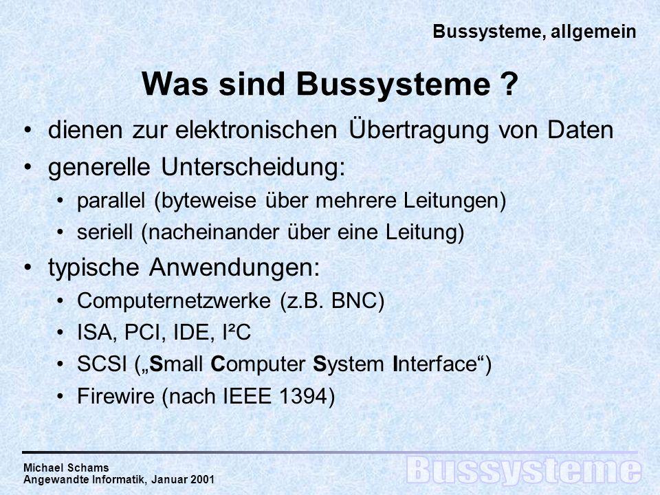 Michael Schams Angewandte Informatik, Januar 2001 Was sind Bussysteme .