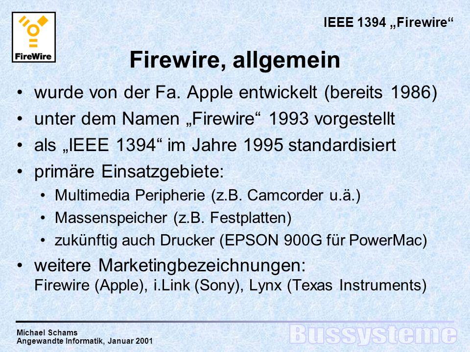 Michael Schams Angewandte Informatik, Januar 2001 Firewire, allgemein wurde von der Fa.