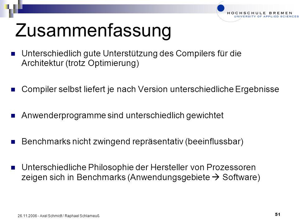 51 26.11.2006 - Axel Schmidt / Raphael Schlameuß Zusammenfassung Unterschiedlich gute Unterstützung des Compilers für die Architektur (trotz Optimieru