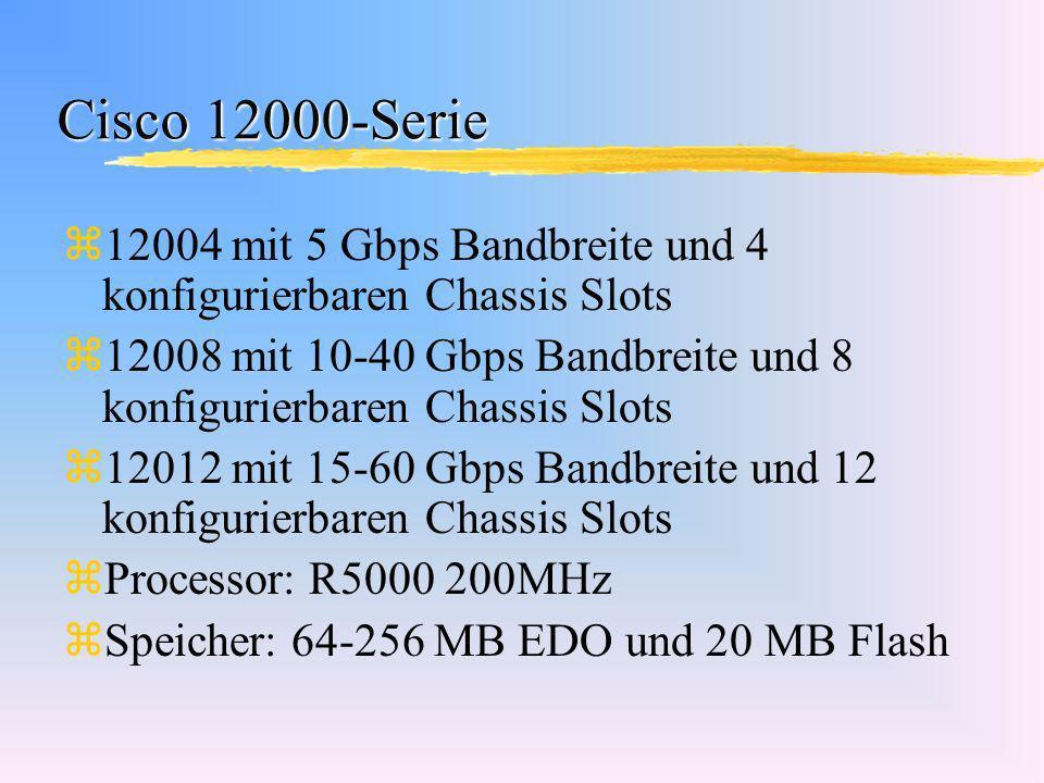 Cisco 12000-Serie z12004 mit 5 Gbps Bandbreite und 4 konfigurierbaren Chassis Slots z12008 mit 10-40 Gbps Bandbreite und 8 konfigurierbaren Chassis Sl