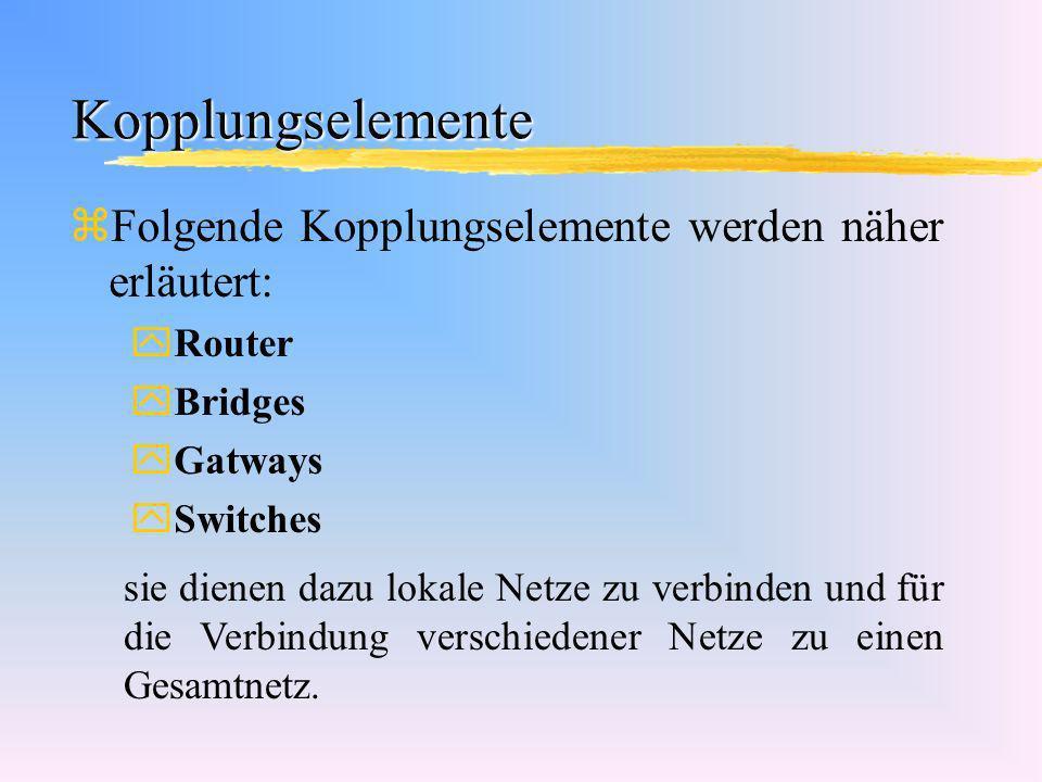 Bridges zverbinden gleiche oder ähnliche LAN Protokolle, z.B.