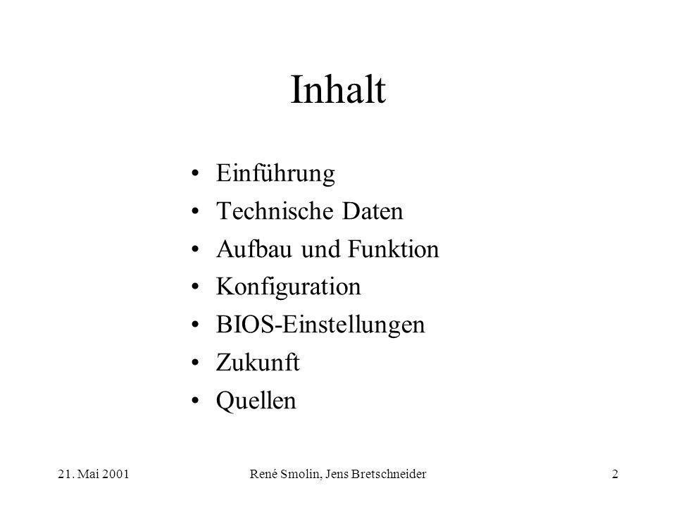 René Smolin, Jens Bretschneider2 Inhalt Einführung Technische Daten Aufbau und Funktion Konfiguration BIOS-Einstellungen Zukunft Quellen
