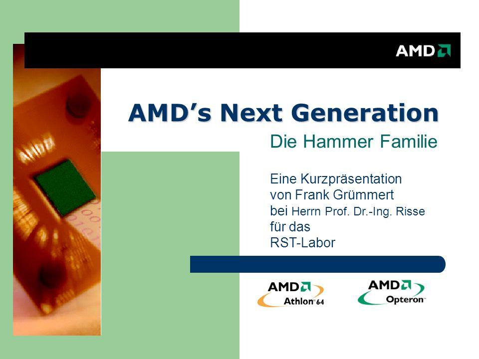 Zusammenfassung 20-25% mehr Geschwindigkeit zum AMD Athlon XP (32 bit Mode) Integration der nächsten Generation von intelligenten Cache Integrierter DDR Controller Integration von HyperTransport Abwärtskompatibilität Kostenersparniss