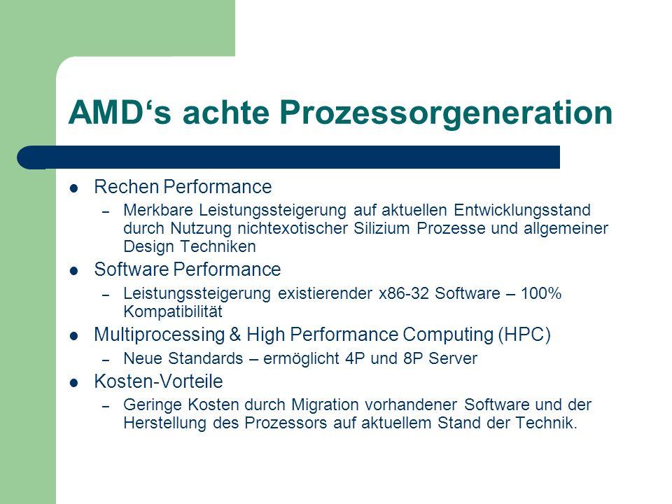 Auf Anwendung zugeschnitten ClawHammer – 1-2 Prozessoren – In Desktopsystemen – günstig ClawHammer-DP, SlegeHammer – Multiprozessor fähig 2-8 Prozessoren >8 über Switches – In HPC-Systemen ( High Performance Computing )