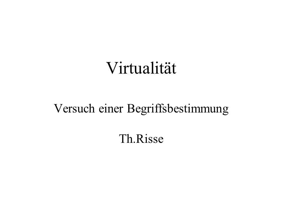 Virtualität Versuch einer Begriffsbestimmung Th.Risse